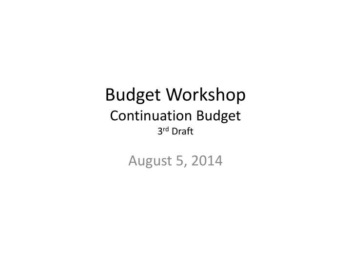 Budget workshop continuation budget 3 rd draft