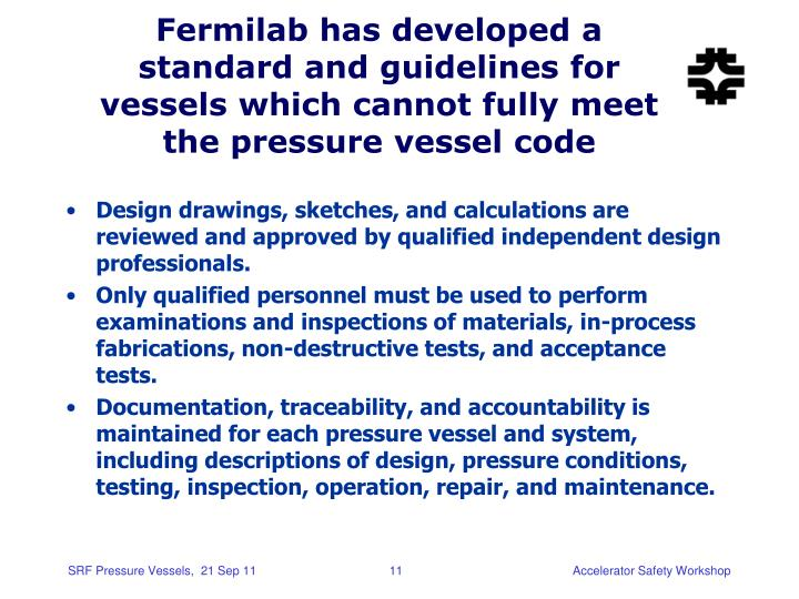 Fermilab has developed a standard and guidelines for vessels which cannot fully meet the pressure vessel code