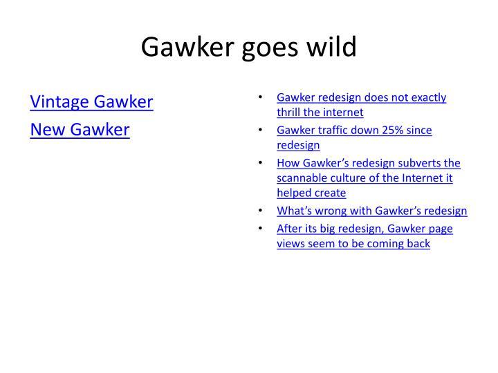 Gawker goes wild