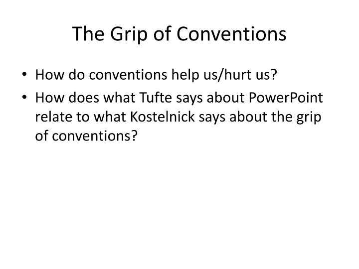 The Grip of Conventions