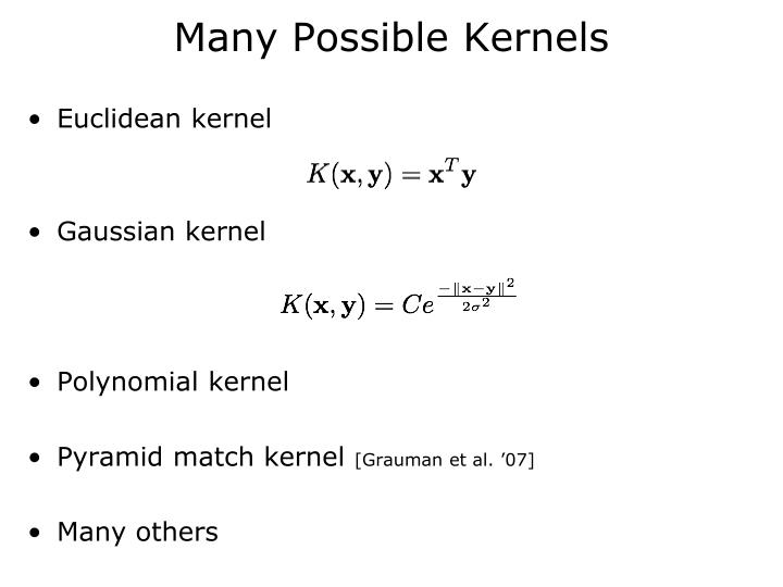 Many Possible Kernels