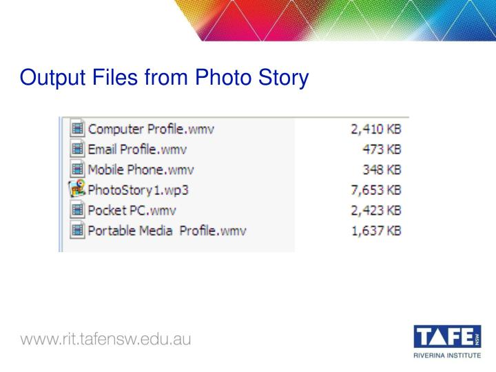 Output Files from Photo Story