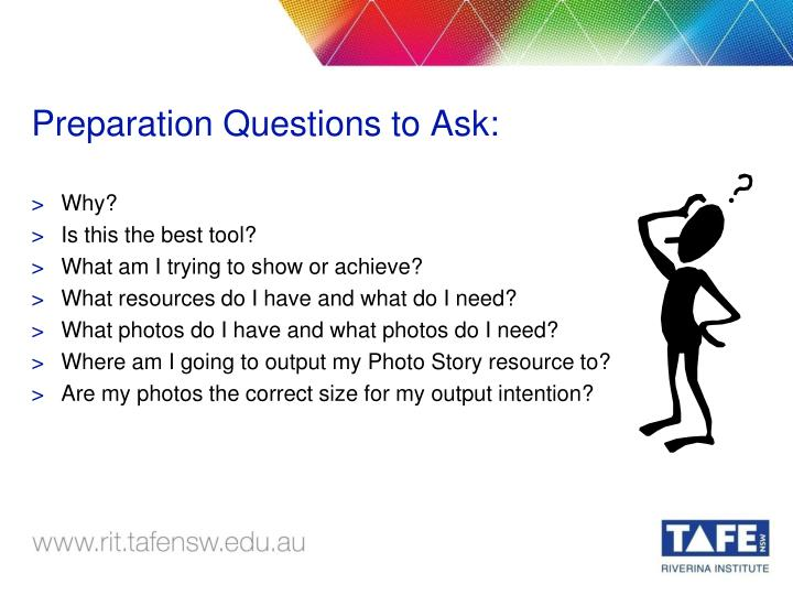 Preparation Questions to Ask: