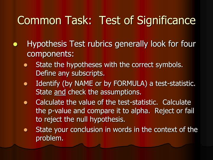 Common Task:  Test of Significance