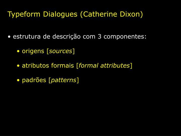 Typeform Dialogues (Catherine Dixon)