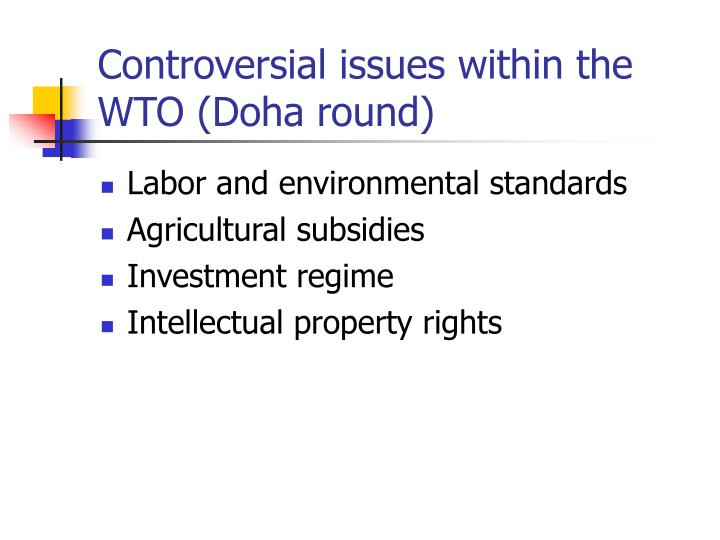 Controversial issues within the WTO (Doha round)