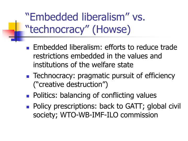 Embedded liberalism vs technocracy howse
