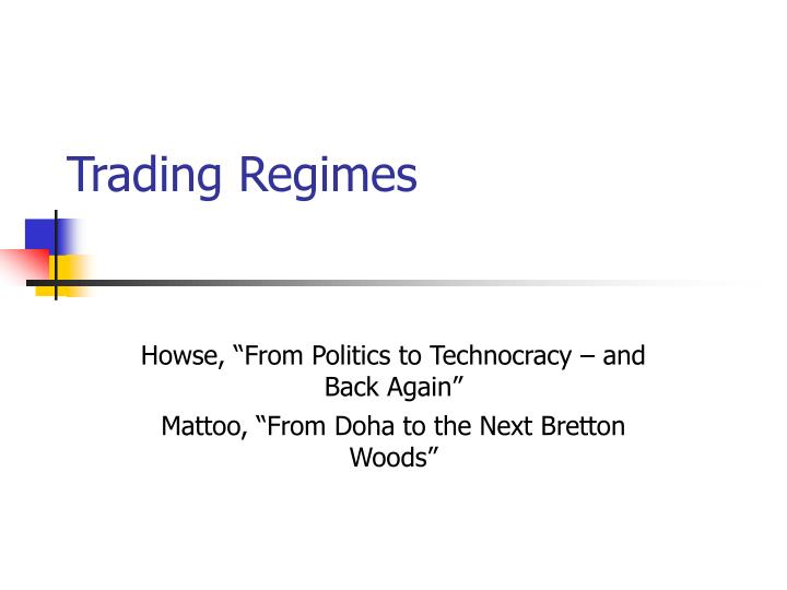 Howse from politics to technocracy and back again mattoo from doha to the next bretton woods