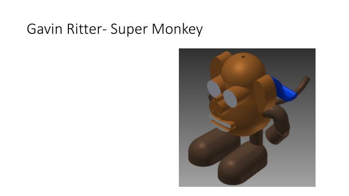 Gavin Ritter- Super Monkey