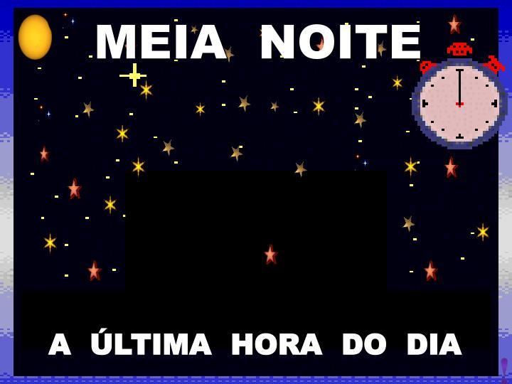 MEIA  NOITE