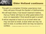 elder holland continues