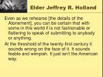elder jeffrey r holland