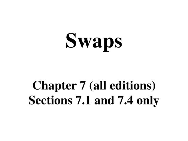 Swaps chapter 7 all editions sections 7 1 and 7 4 only