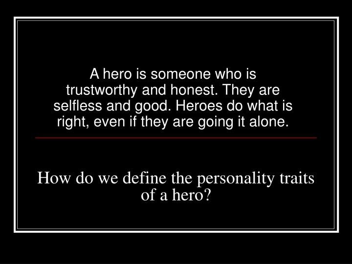 How do we define the personality traits of a hero