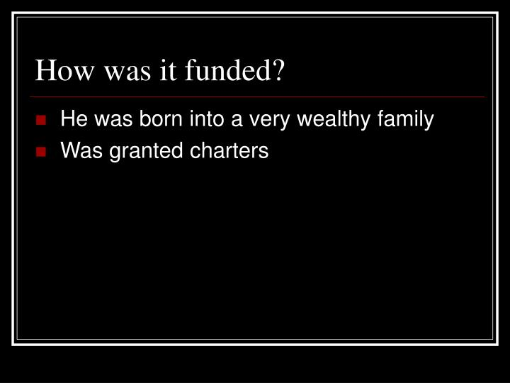 How was it funded?