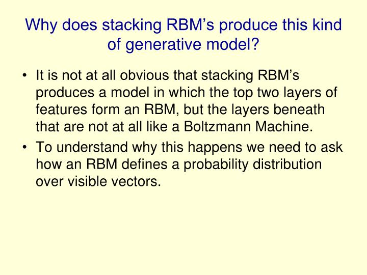Why does stacking RBM's produce this kind of generative model?
