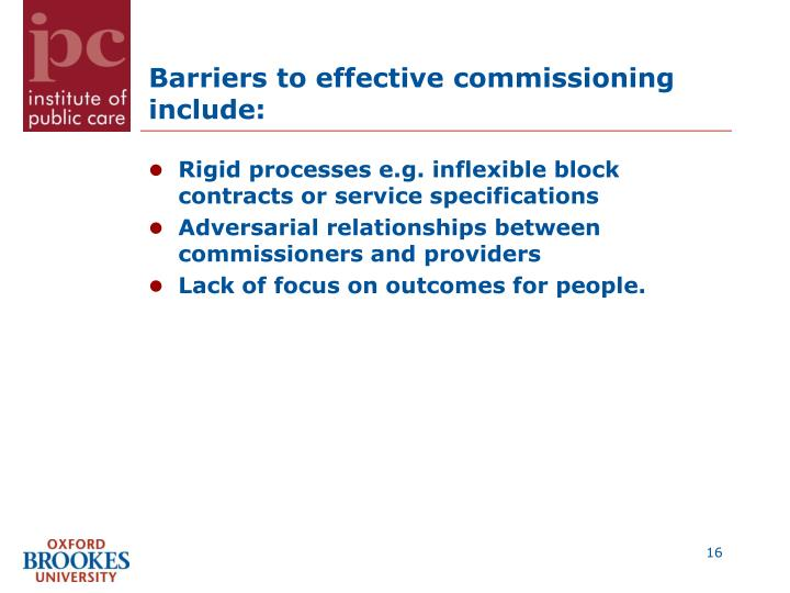 Barriers to effective commissioning include: