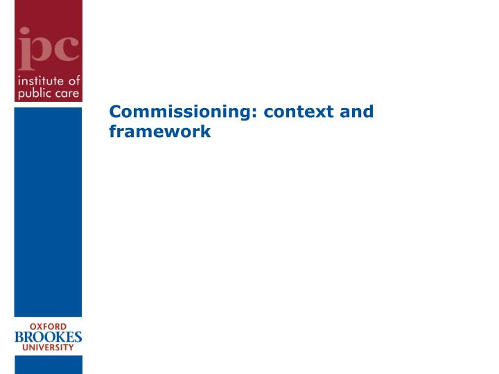 Commissioning: context and framework