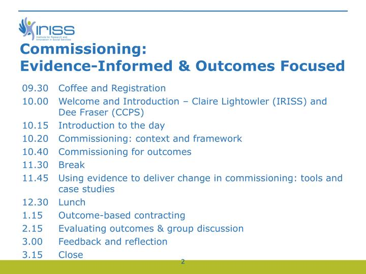 Commissioning evidence informed outcomes focused