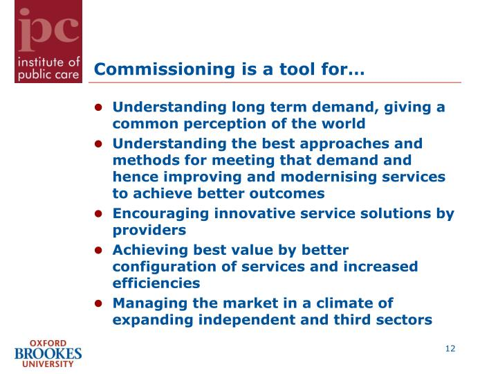 Commissioning is a tool for…