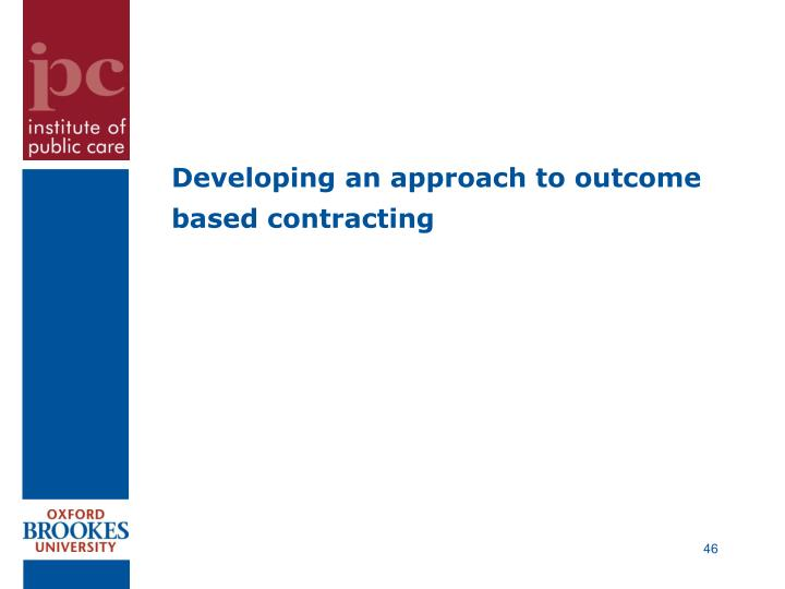 Developing an approach to outcome based contracting