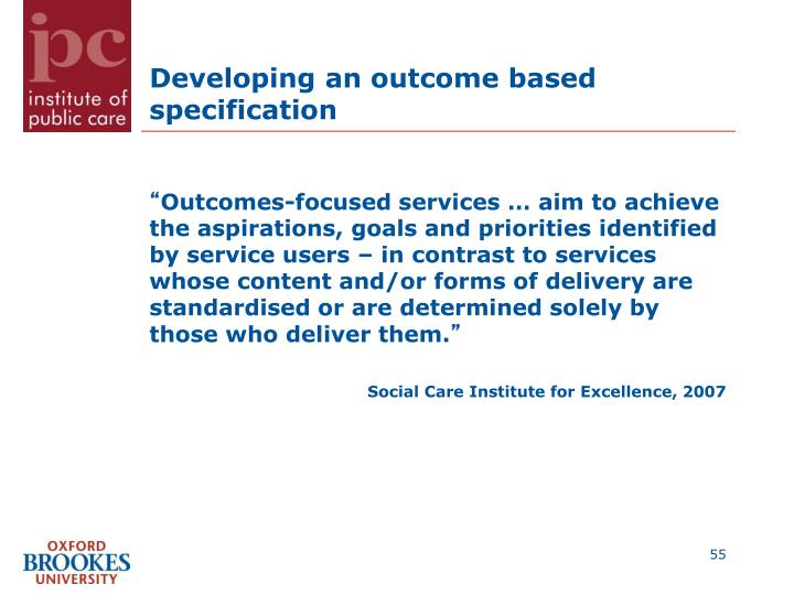Developing an outcome based specification