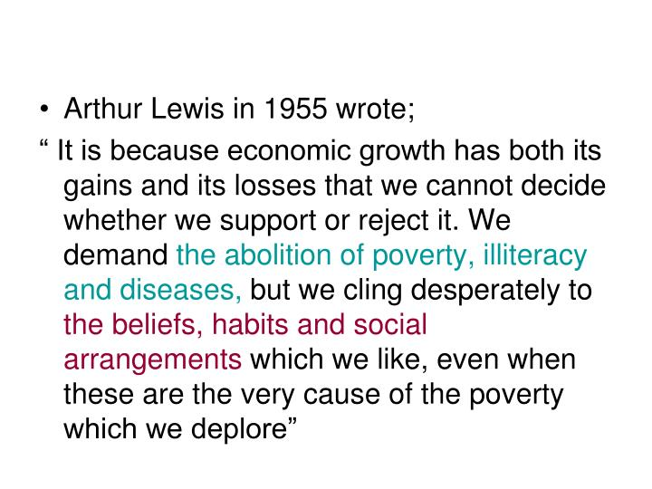 Arthur Lewis in 1955 wrote;