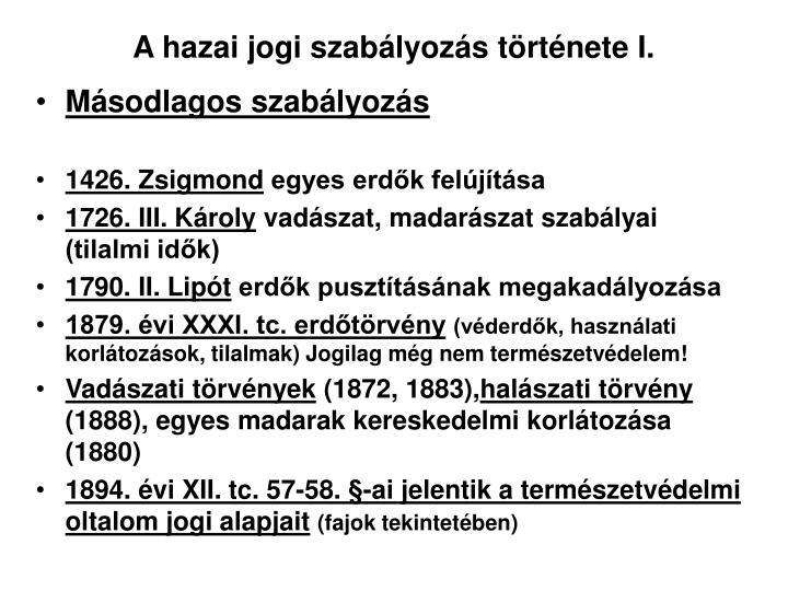 A hazai jogi szabályozás története I.