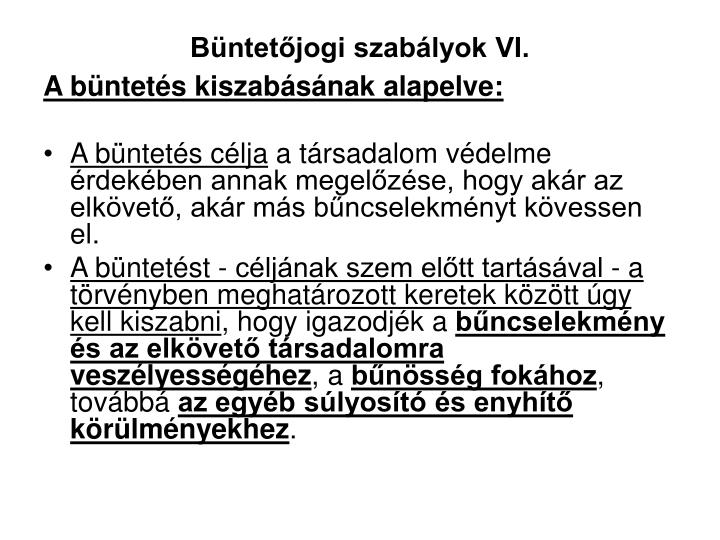 Büntetőjogi szabályok VI.