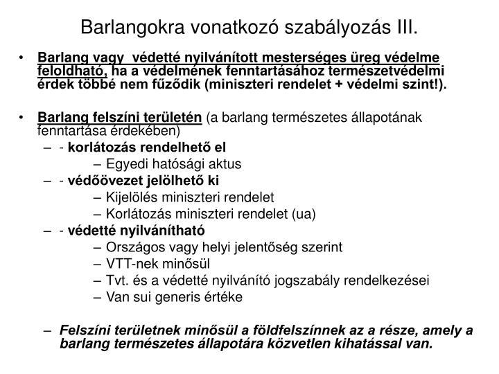 Barlangokra vonatkozó szabályozás III.