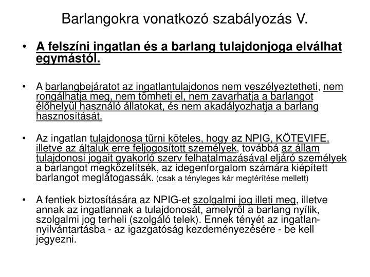 Barlangokra vonatkozó szabályozás V.