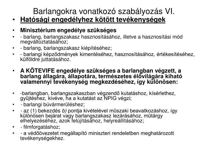 Barlangokra vonatkozó szabályozás VI.