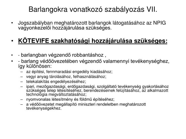 Barlangokra vonatkozó szabályozás VII.