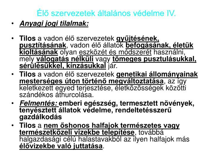 Élő szervezetek általános védelme IV.
