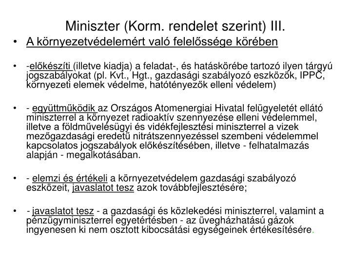 Miniszter (Korm. rendelet szerint) III.