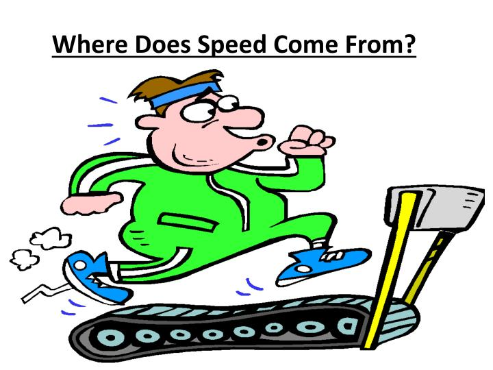 Where Does Speed Come From?