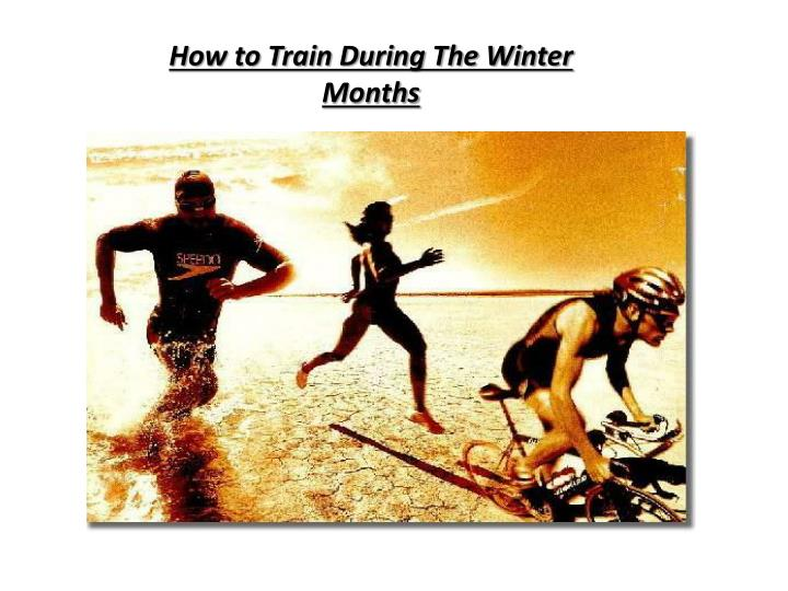 How to Train During The Winter Months