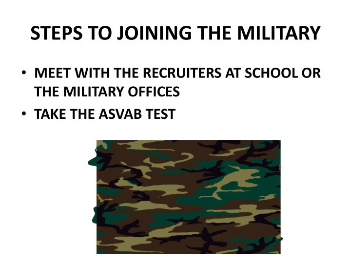 STEPS TO JOINING THE MILITARY