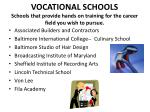 vocational schools schools that provide hands on training for the career field you wish to pursue