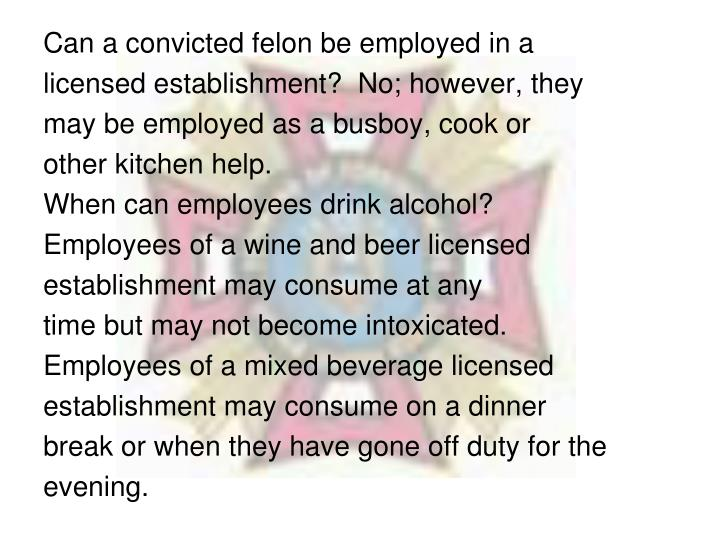 Can a convicted felon be employed in a