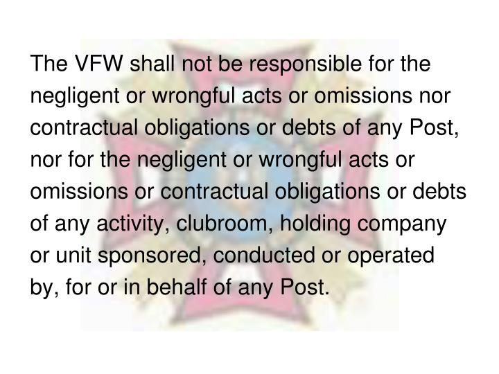 The VFW shall not be responsible for the