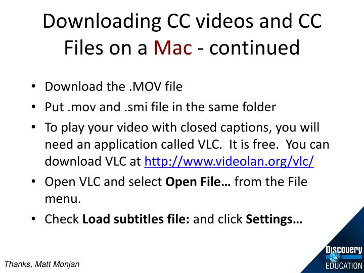 Downloading CC videos and CC Files on a