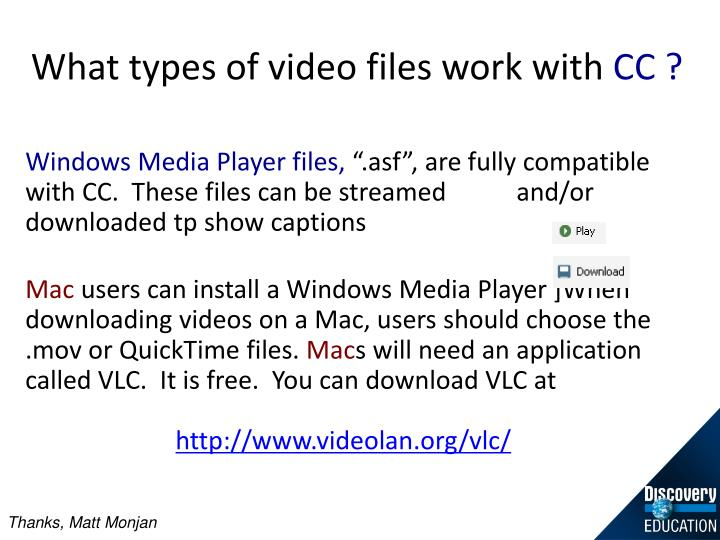 What types of video files work with