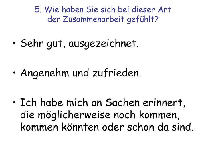 5. Wie haben