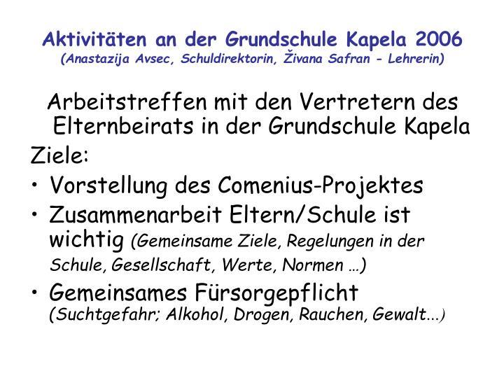 Aktivitäten an der Grundschule Kapela 2006
