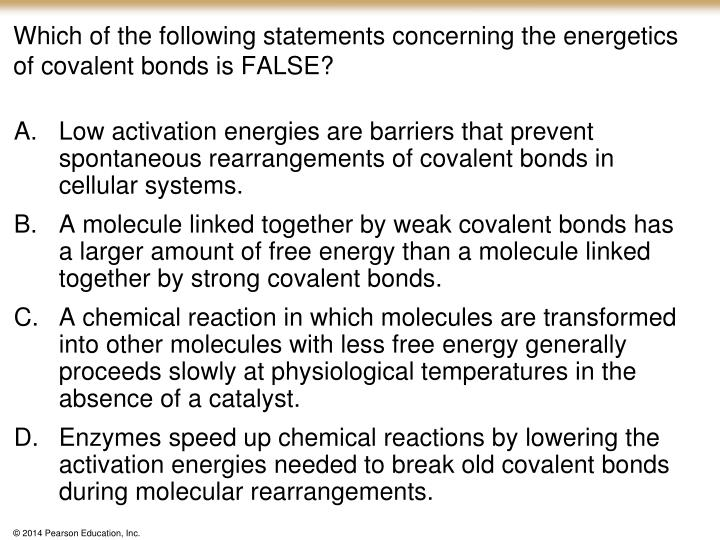 Which of the following statements concerning the energetics of covalent bonds is FALSE?