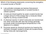 which of the following statements concerning the energetics of covalent bonds is false