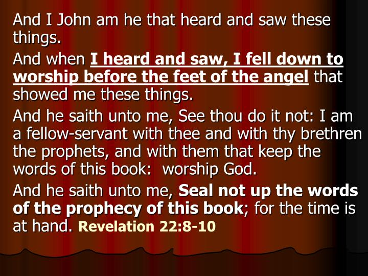 And I John am he that heard and saw these things.
