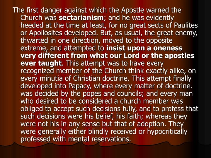 The first danger against which the Apostle warned the Church was