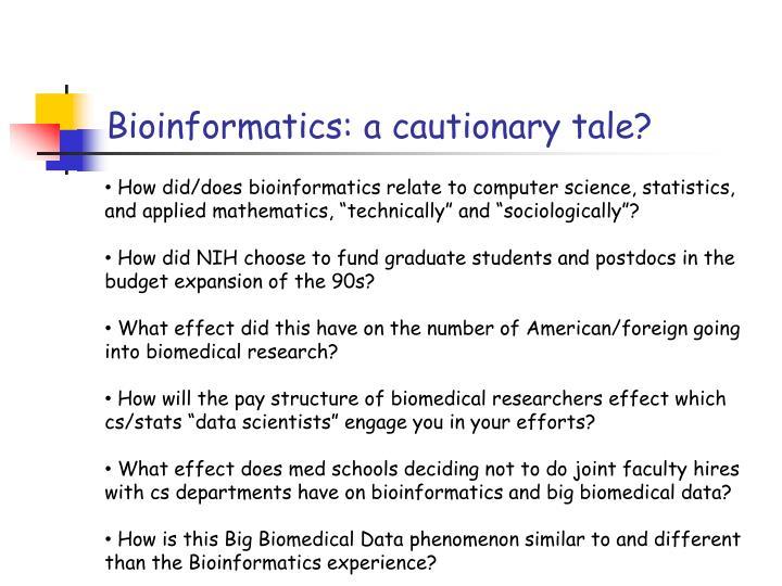 Bioinformatics: a cautionary tale?